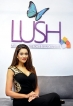 'Lush-way' to enhance your beauty