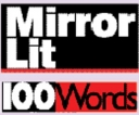 Mirror Lit 100 Words
