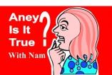 Aney Is It True ?