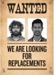 We are looking for replacements