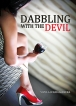'Dabbling with the Devil' -Released online