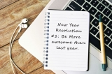 Better alternatives to New Year's resolutions!